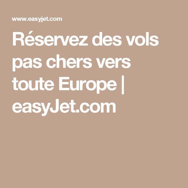 Réservez des vols pas chers vers toute Europe   easyJet.com
