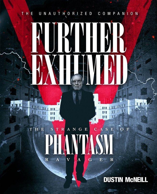 Further Exhumed: The Strange Case of Phantasm: Ravager