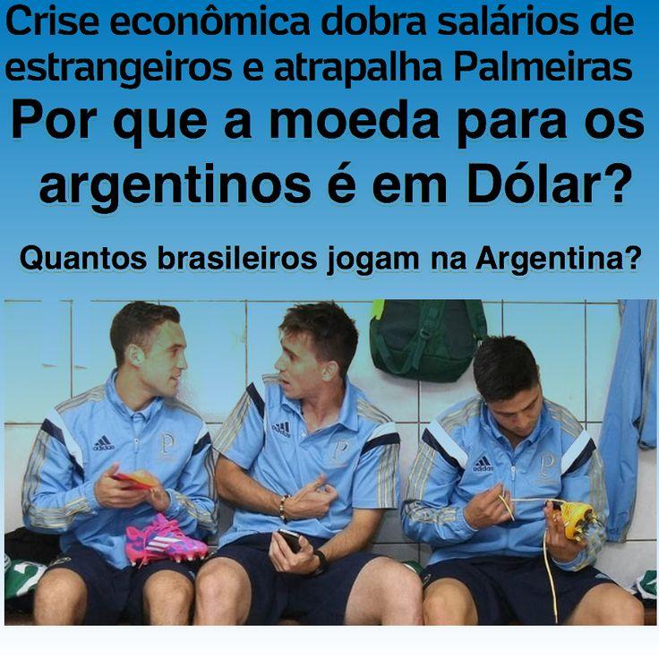 Por que a moeda para os argentinos é em Dólar? ➤ http://esporte.uol.com.br/futebol/ultimas-noticias/2015/09/22/crise-economica-dobra-salarios-e-atrapalha-planos-do-palmeiras.htm ②⓪①⑤ ⓪⑨ ②②
