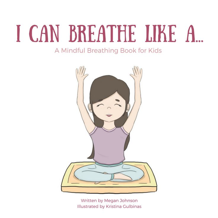 I Can Breathe Like A... A Mindful Breathing Book for Kids- order your copy now!