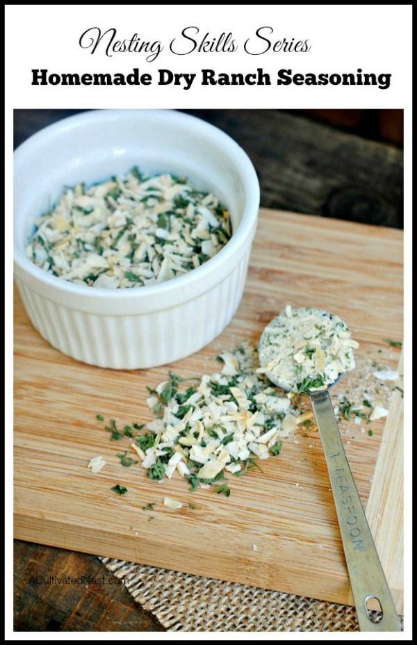 Nesting Skills Series: Homemade Dry Ranch Seasonings - no preservatives and made with ingredients most people have on hand. Frugal, tastes great and easy to make!