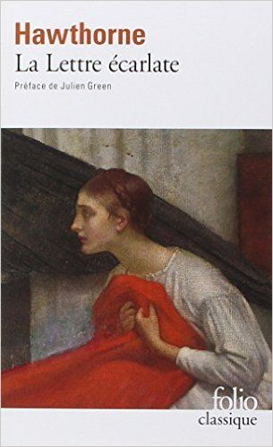 La Lettre Ecarlate | The Scarlet Letter 1850 | Nathaniel Hawthorne (1804-1864) | Traduction  Marie Canavaggia