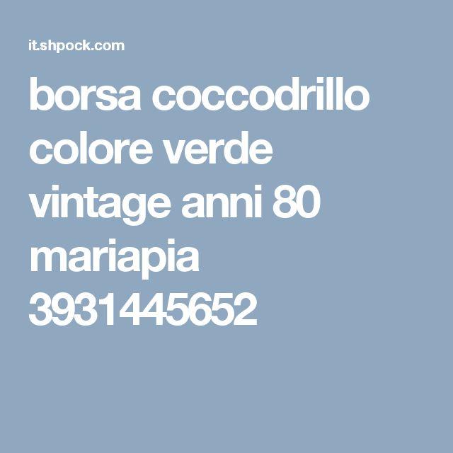 borsa coccodrillo colore verde vintage anni 80 mariapia 3931445652