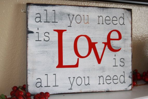 All you need is Love is all you need. Home decor valentine's day sign on Etsy, $15.00