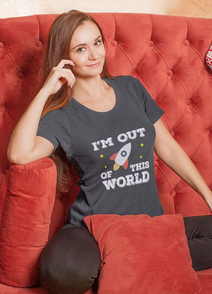 I'm Out Of This World Ladies Tee - https://www.sunfrog.com/139205412-1044136516.html?68704