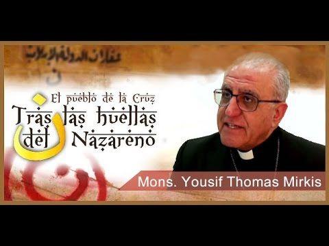 Tras las huellas del Nazareno: Mons. Yousif Thomas Mirkis, Arzobispo de ...