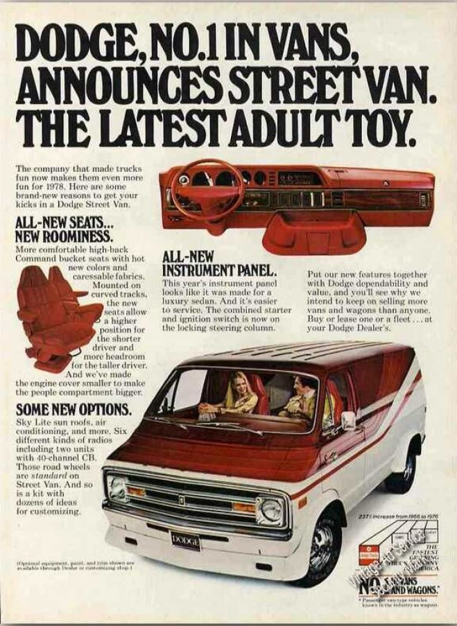 "Dodge Van Street Van, 1978. Shag rugs and CB radio optional. ""Mercy sakes, we got us a CONVOY."""