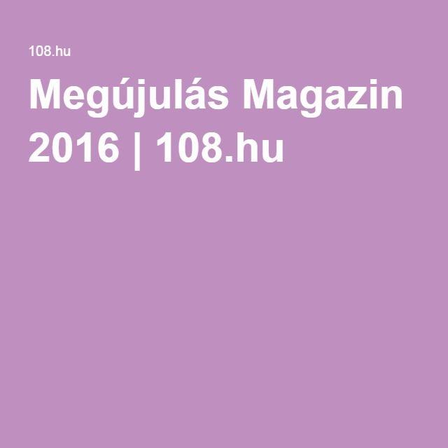 Megújulás Magazin 2016   108.hu