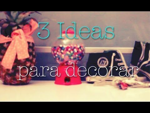 3  Ideas Para Decorar (muy faciles)