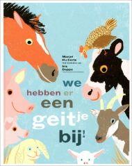 We hebben er een geitje bij! (2014) Prentenboek van het Jaar 2016. Prentvertelling over het jongetje Mik, dat op zijn step naar de kinderboerderij gaat, om daar het pas geboren geitje te gaan bewonderen. Als hij het hek binnenkomt, wordt hij verwelkomd door de koe, het paard, de kip, het konijn en het varken met big die hem vertellen dat er een nieuw geitje is en hoe blij ze daarmee zijn. De boer neemt Mik vervolgens mee naar de geitenstal, vergezeld door alle andere boerderijdieren.