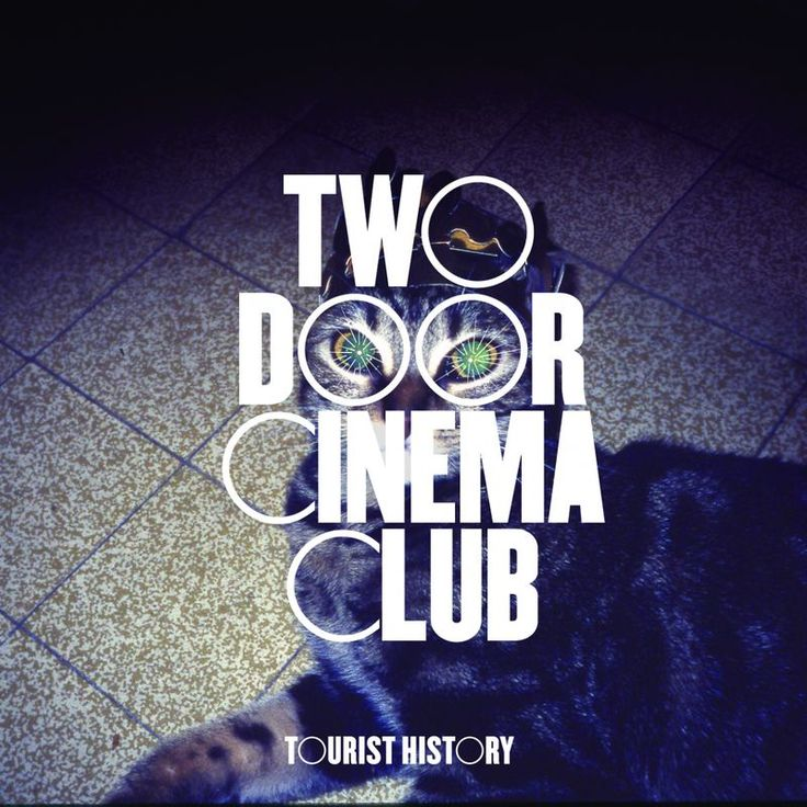 What You Know by Two Door Cinema Club - Tourist History