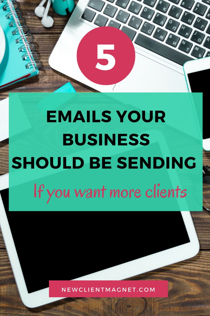 5 Emails Your Business Should Be Sending If You Want More Clients << Semonna McNeil // New Client Magnet