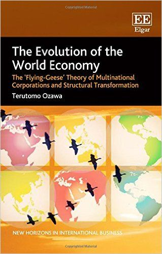 The Evolution of the World Economy: The 'Flying-Geese' Theory of Multinational Corporations and Structural Transformation (EBOOK) FULLTEXT: http://www.elgaronline.com/view/9781781003305.xml