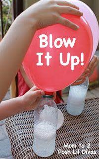 Blow it Up! Nodig: Flesje, Ballon, Azijn, Bakpoeder, 2 Trechters.  Werkwijze: Vul het flesje voor 1/3 met azijn, met trechter 1. Stop trechter 2 in de ballon en vul deze voor 1/2 met bakpoeder. Hang de ballon naast het flesje en vouw de uiteinde om de flesopening zonder de bakpoeder in het flesje te gooien. Als je er klaar voor bent, til de ballon op en laat het bakpoeder ontsnappen in de fles. Kijk hoe de azijn en bakpoeder zich samenvoegt begint te bruisen en de ballon opblaast.