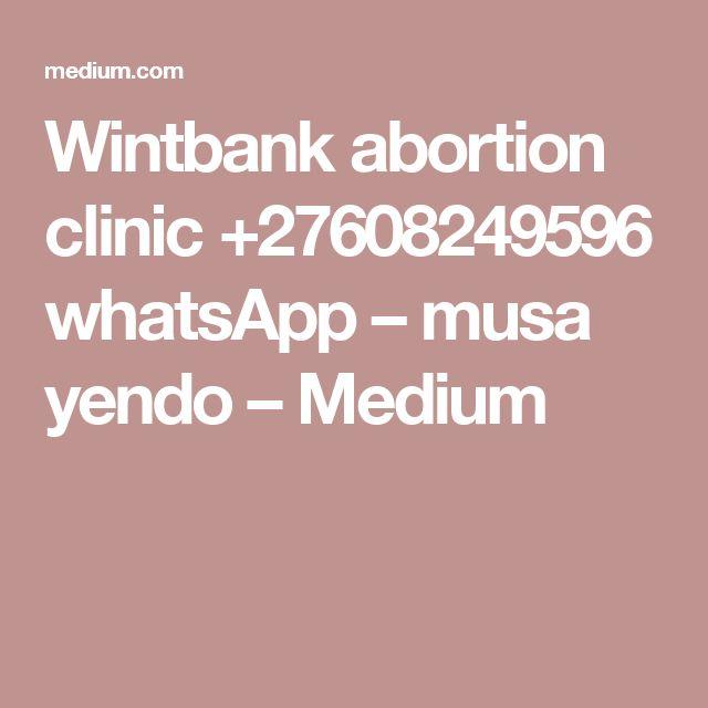 Wintbank abortion clinic +27608249596 whatsApp – musa yendo – Medium