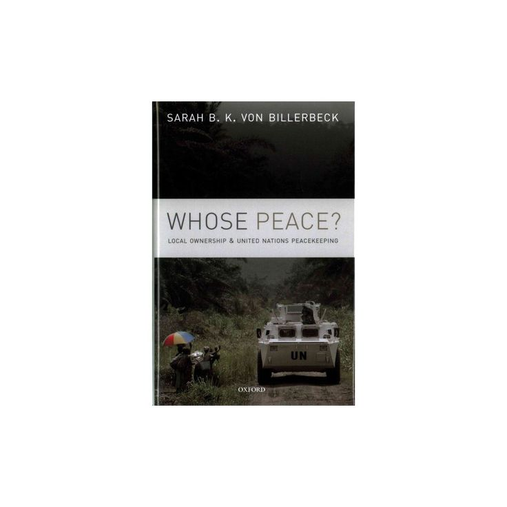 Whose Peace? : Local Ownership and United Nations Peacekeeping (Hardcover) (Sarah B. K. Von Billerbeck)