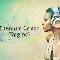 Titanium Cover (Regine) by Regine Advincula on SoundCloud