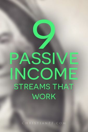 9 passive income streams that work... http://christianpf.com/9-passive-income-streams-that-work/ make extra money at home, make extra money in college