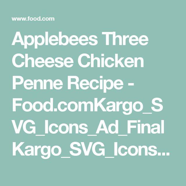 Applebees Three Cheese Chicken Penne Recipe - Food.comKargo_SVG_Icons_Ad_FinalKargo_SVG_Icons_Kargo_FinalKargo_SVG_Icons_Ad_FinalKargo_SVG_Icons_Kargo_Final