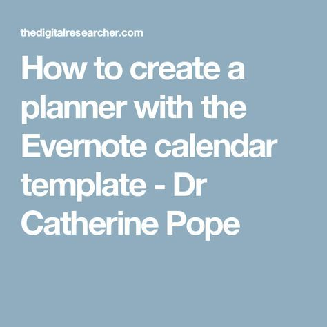 How to create a planner with the Evernote calendar template - Dr Catherine Pope