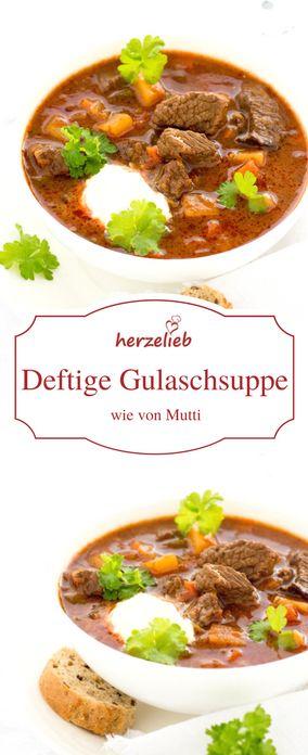 Rezept für eine deftige Gulaschsuppe wie von Mutti - Suppe in Bestform