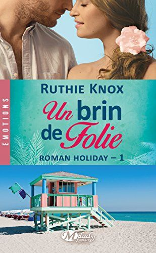 Un brin de folie: Roman Holiday, T1 de Ruthie Knox https://www.amazon.fr/dp/B016OQN88E/ref=cm_sw_r_pi_dp_x_0zE3xbST79RQH