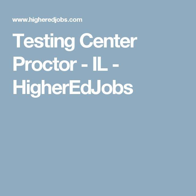 Testing Center Proctor - IL - HigherEdJobs | Career