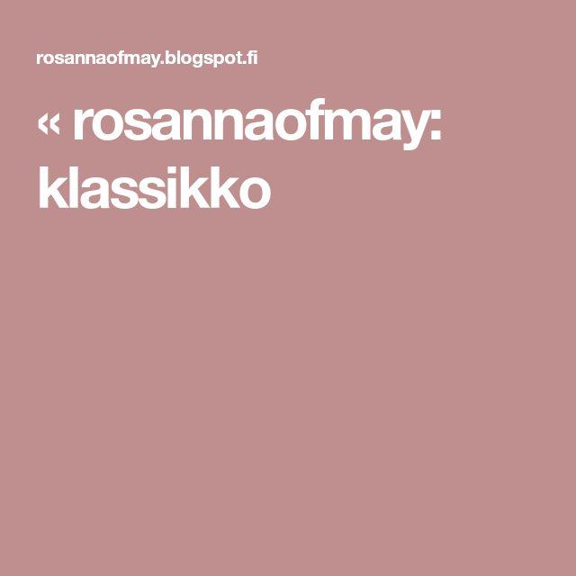 « rosannaofmay: klassikko