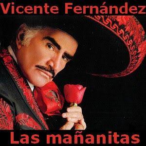 Acordes D Canciones: Vicente Fernandez - Las mañanitas