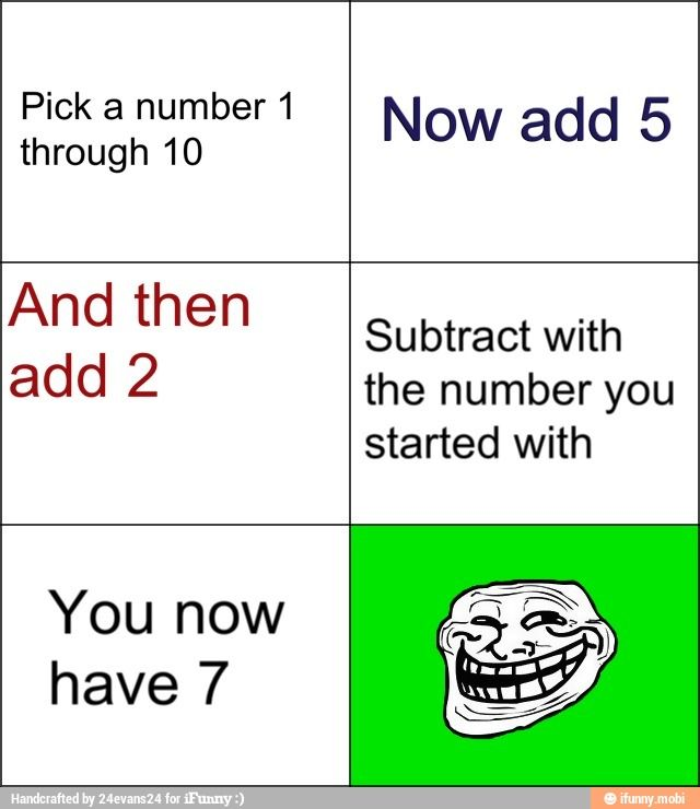 Mind trick / iFunny :) and it works with every number trust me I tried it