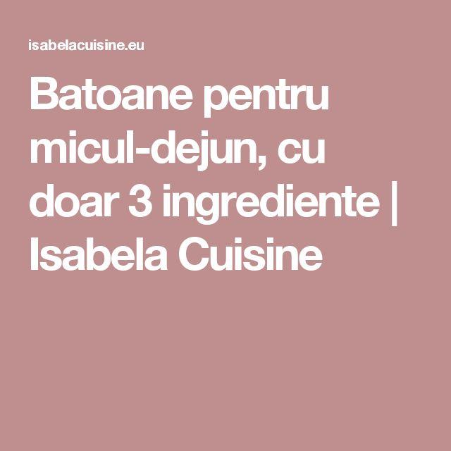 Batoane pentru micul-dejun, cu doar 3 ingrediente | Isabela Cuisine