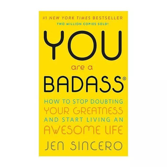You Are A Badass How To Stop Doubting Your Greatness And Start Living An Awesome Life Paperback By Jen Sincero In 2020 Books For Self Improvement Book Recommendations Jen Sincero