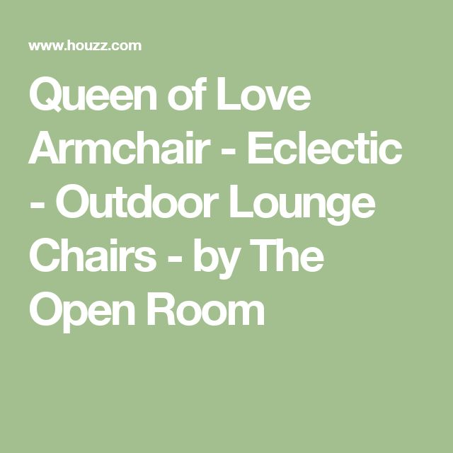 Queen of Love Armchair - Eclectic - Outdoor Lounge Chairs - by The Open Room
