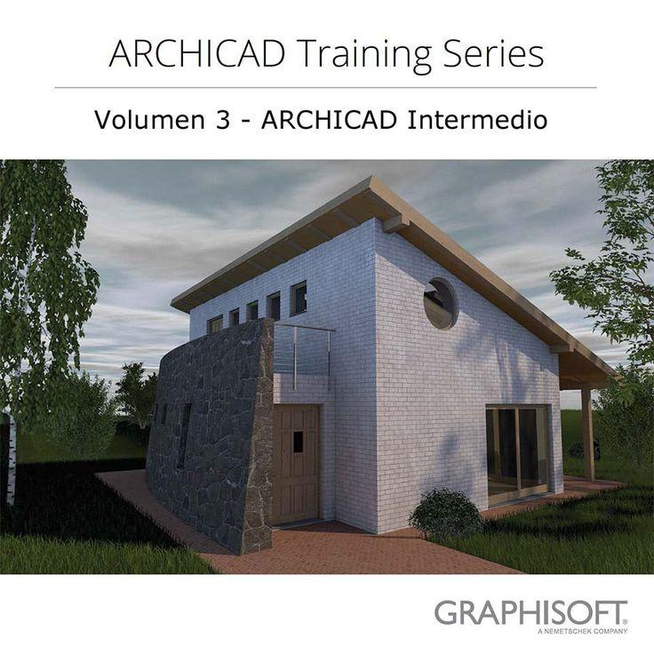ARCHICAD Training Series – Volumen 3 – ARCHICAD Intermedio