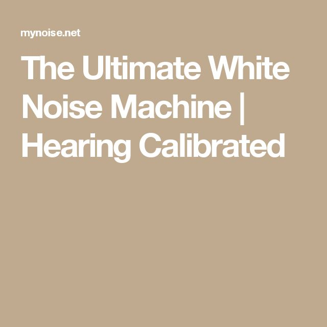 The Ultimate White Noise Machine | Hearing Calibrated