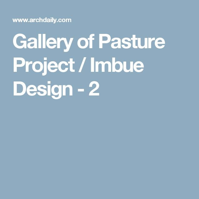 Gallery of Pasture Project / Imbue Design - 2