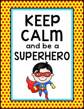 "Free Downloads - Superhero Poster: Enjoy this free ""KEEP CALM and be a SUPERHERO"" poster!You may also like my other Superhero Kids Decor:Superhero Kids Classroom Theme PackSuperhero Race Quiz Game - Review any SubjectSuperhero Kids Behavior Clip ChartSuperhero Schedule CardsSuperhero Kids 2D and 3D Shapes PostersSuperhero Kids Newsletter TemplatesSuperhero Kids Birthday BoardSuperhero Kids Clock LabelsSuperhero Kids Binder CoversSuperhero Kids Coordinate Graphing Mystery PicturesSuperhero…"