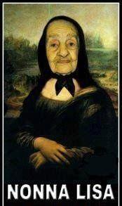 Nonna Lisa. Hahahaha. Nonna in italian is grandma