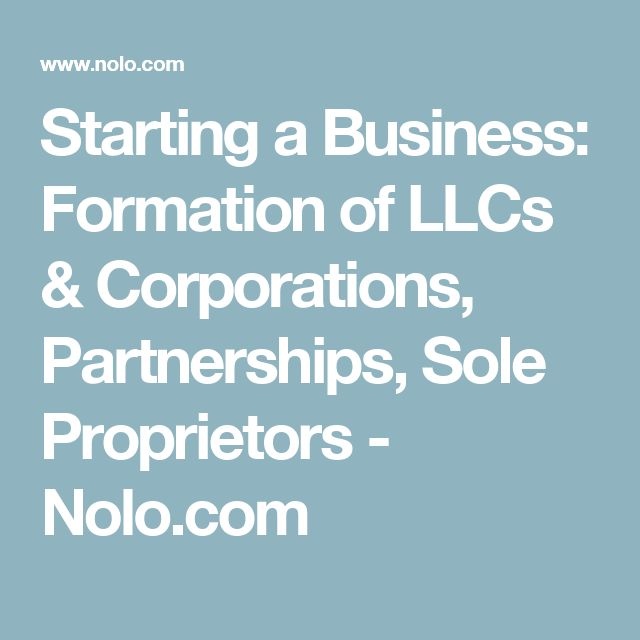 Starting a Business: Formation of LLCs & Corporations, Partnerships, Sole Proprietors - Nolo.com