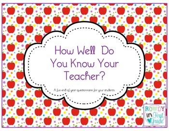This is a fun end of the year questionnaire for your students. You'll love the answer they come up with! Two questionnaires included- one for male teacher and one for female teacher.