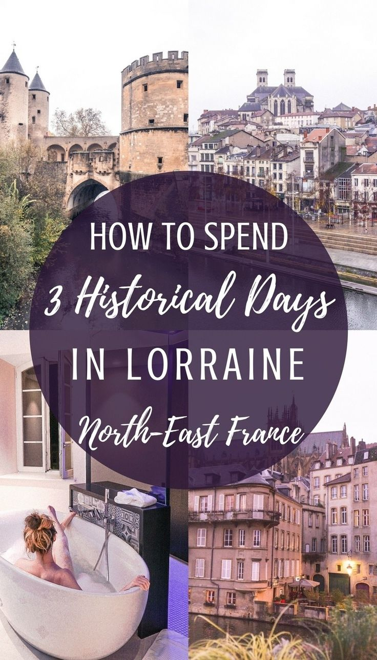 How to spend three days in Lorraine: history and culture in Meuse, Lorraine, Grand-Est region of France