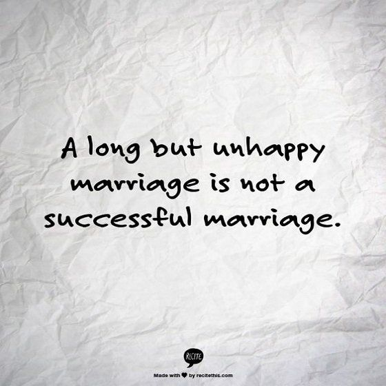 A long but #unhappy #marriage is not a #successful marriage.