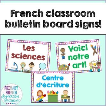 French classroom bulletin board signsUse these posters on bulletin boards or on your classroom wall to designate areas around your room. Includes:Centre dcritureLes sciencesLes sciences socialesVoici notre art!Voici notre criture!Jai perdu une dent! (let students post their names when they've lost a tooth!) Fini & Pas fini (signs to stick on your finished and unfinished bins)Bathroom sign out (signs to stick on your whiteboard for a sign-out system) Please email me at primaryfrenchimmers...