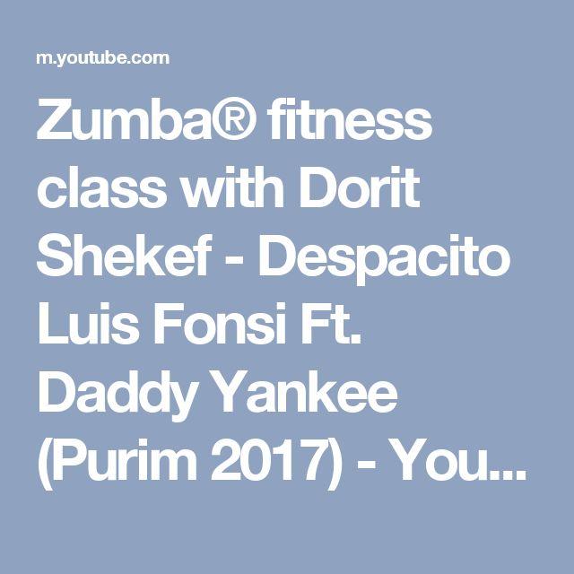 Zumba® fitness class with Dorit Shekef - Despacito Luis Fonsi Ft. Daddy Yankee (Purim 2017) - YouTube