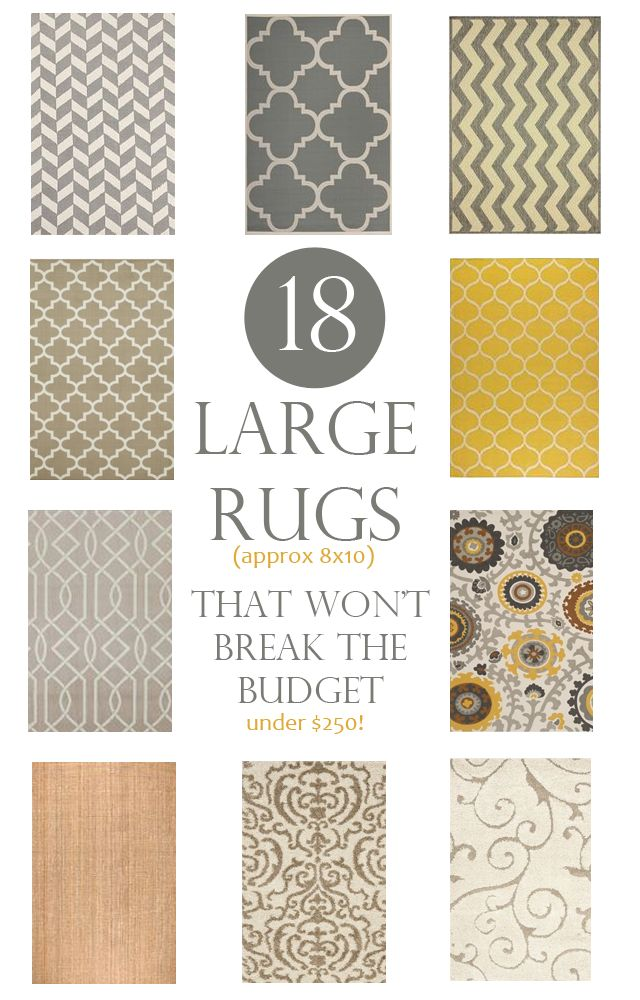 Large area rugs that won't break the budget. These are 8x10 rugs for under $250. Even gives options for $150 budget. Plus, real life pictures of what some look like!