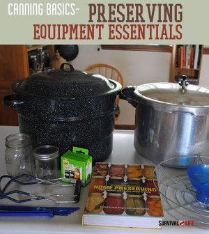Home Canning Supplies – The Equipment Essentials | Canning, Food Preservation and #FoodStorage Ideas, Skills & Tips at Survival Life: survivallife.com #survival  #survivallife