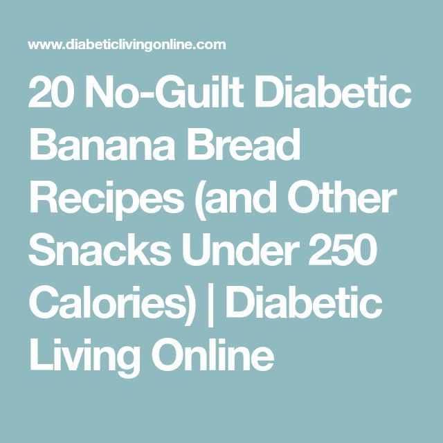 20 No-Guilt Diabetic Banana Bread Recipes (and Other Snacks Under 250 Calories) | Diabetic Living Online