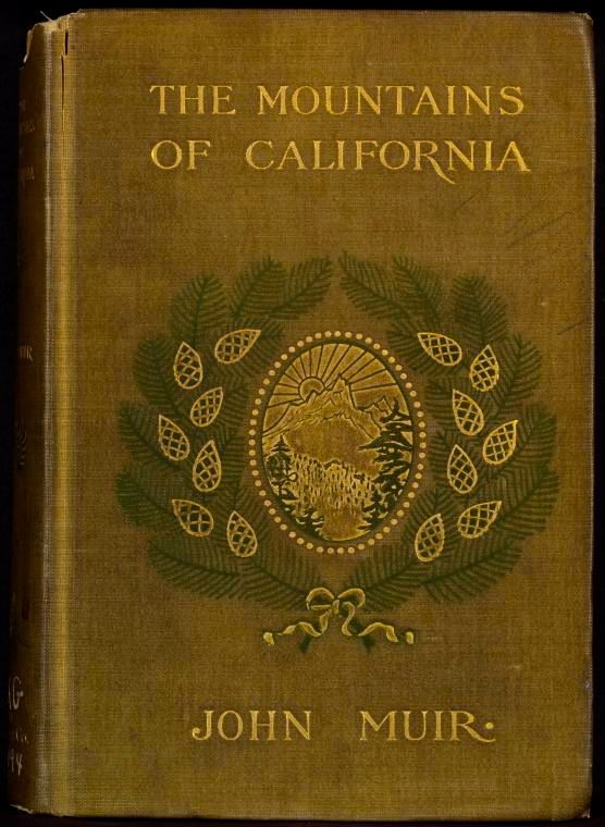 """The Mountains of California"" by John Muir [gilded cover, illustration in a circle at the center of the cover of a sunrise over a mountain surrounded on each side by leaves]"