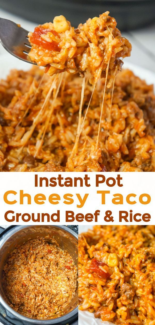 Instant Pot Cheesy Taco Ground Beef And Rice Kiss Gluten Goodbye In 2020 Beef And Rice Dinner With Ground Beef White Rice Recipes