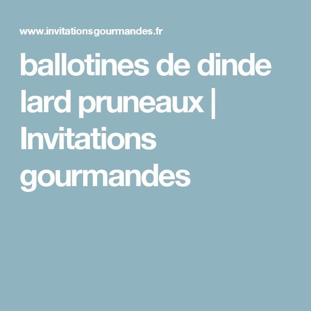ballotines de dinde lard pruneaux | Invitations gourmandes